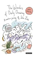 The Wonders of Daily Drawing: A Creative Journey by Julia Zass