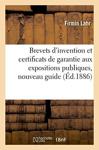 Brevets d'Invention Et Certificats de Garantie Aux Expositions Publiques