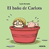 El baño de Carlota (Primeros Lectores (1-5 Años) - Mi Primera Sopa De Libros)