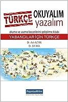 Türkce Okuyalim Yazalim: Yabancilar icin Türkce