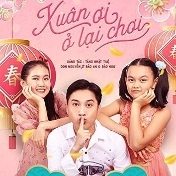 Xuan Oi O Lai Choi