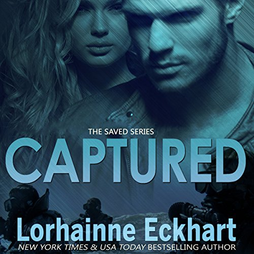 Captured     Saved, Book 3              By:                                                                                                                                 Lorhainne Eckhart                               Narrated by:                                                                                                                                 Caroline McLaughlin                      Length: 2 hrs and 47 mins     4 ratings     Overall 4.3