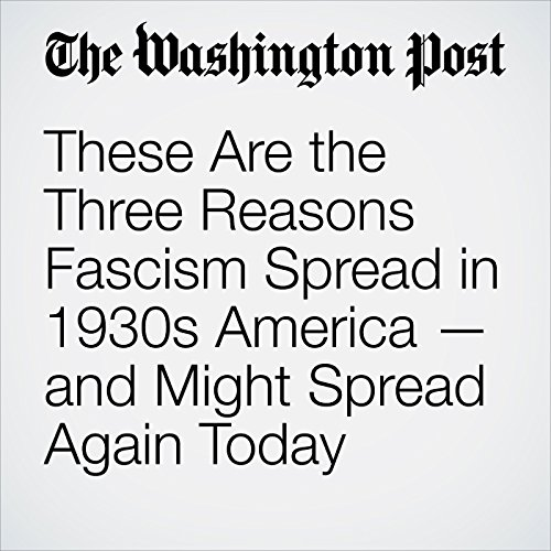 These Are the Three Reasons Fascism Spread in 1930s America — and Might Spread Again Today copertina