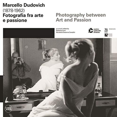 Marcello Dudovich (1878-1962). Fotografia tra arte e passione. Ediz. italiana e inglese