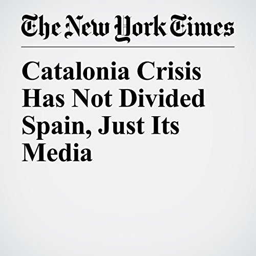 Catalonia Crisis Has Not Divided Spain, Just Its Media copertina