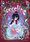 Sorceline Tome 2 - La Fille Qui Aimait Les Animonstres