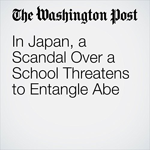 In Japan, a Scandal Over a School Threatens to Entangle Abe audiobook cover art
