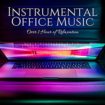 Instrumental Office Music: Over 1 Hour of Relaxation with the Best New Age Relaxing Music at Work