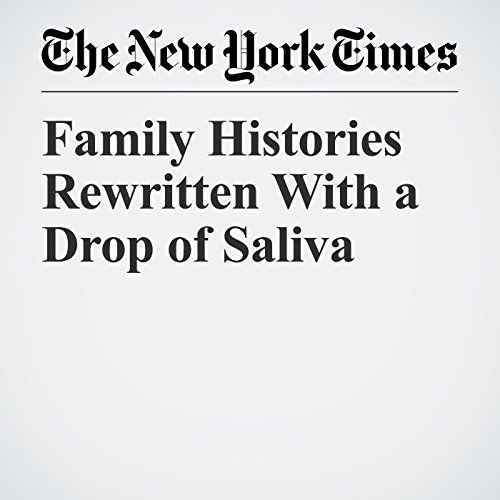 Family Histories Rewritten With a Drop of Saliva copertina