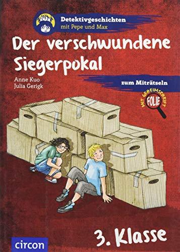 Der verschwundene Siegerpokal: 3. Klasse (Detektivgeschichten mit Pepe und Max)