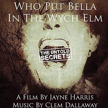 Who Put Bella in the Wych Elm: The Untold Secrets (Original Soundtrack)