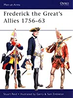 Frederick the Great's AlliesFrederick the Great's Allies 1756-63 (Men-at-Arms)