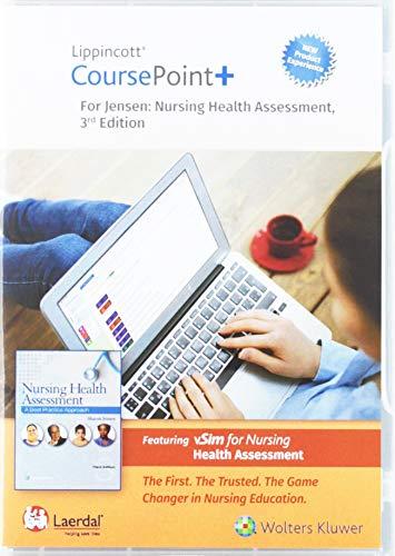 Lippincott CoursePoint+ Enhanced for Jensen's Nursing Health Assessment: A Best Practice Approach