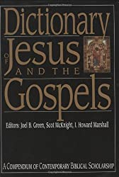 Dictionary of Jesus and the Gospels (The IVP Bible Dictionary Series): Joel B Green, Scot McKnight, I Howard Marshall
