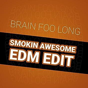 Smokin Awesome (EDM Edit)