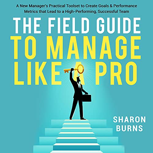 The Field Guide to Manage like a Pro Audiobook By Sharon Burns cover art