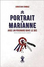 Portrait de Marianne avec un poignard dans le dos (Nouvelle édition actualisée et augmentée) de Christian Combaz