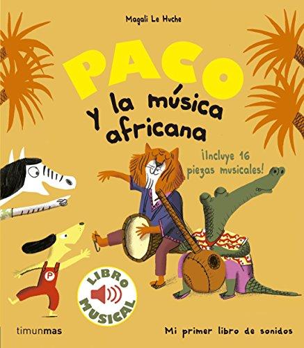 Paco y la música africana. Libro musical (Libros con sonido
