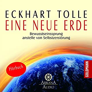 Eine neue Erde                   Autor:                                                                                                                                 Eckhart Tolle                               Sprecher:                                                                                                                                 Eckhart Tolle                      Spieldauer: 10 Std. und 59 Min.     1.435 Bewertungen     Gesamt 4,8