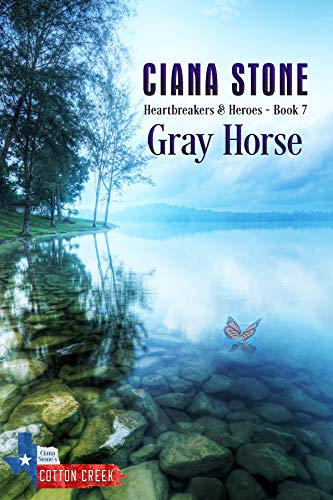 Gray Horse: a book in the Cotton Creek Saga (Heartbreakers & Heroes 7)