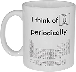 I Think of You Periodically Funny Coffee or Tea Mug