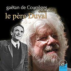 Gaetan de Courrèges Chante le Père Duval