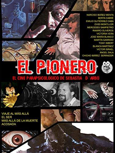 El Pionero. El cine parapsicológico de Sebastiá D