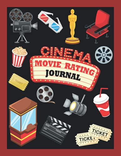 Movie Rating Journal: The Movie Critic's Notebook - Rate & Record Details About the Movies You Watch - Movie Tracker Log Book for Film Buffs and Casual Movie Watchers