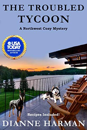 The Troubled Tycoon: A Northwest Cozy Mystery (Northwest Cozy Mystery Series Book 16) by [Dianne Harman]