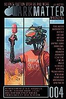 Dark Matter Magazine Issue 004