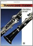 Yamaha Band Student, Book 1: B-Flat Clarinet (Yamaha Band Method) (English Edition)