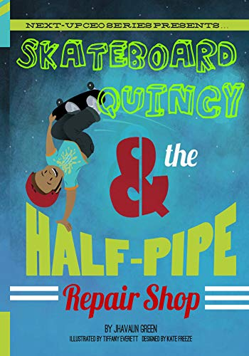 Skateboard Quincy And The Halfpipe Repair Shop (Nextup CEO Book 1) (English Edition)
