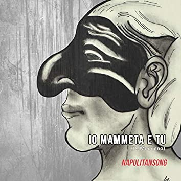 Io, mammeta e tu