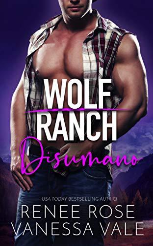 Disumano (Il Ranch dei Wolf Vol. 4)