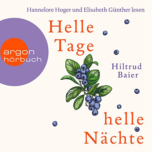 Helle Tage, helle Nächte                   By:                                                                                                                                 Hiltrud Baier                               Narrated by:                                                                                                                                 Elisabeth Günther,                                                                                        Hannelore Hoger                      Length: 6 hrs and 43 mins     Not rated yet     Overall 0.0