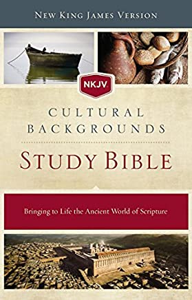 NKJV Cultural Backgrounds Study Bible: New King James Version, Bringing to Life the Ancient World of Scripture