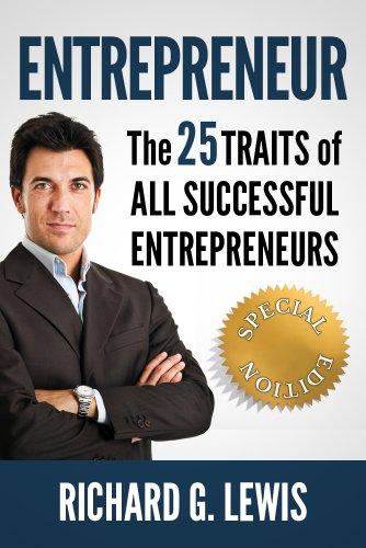 ENTREPRENEUR: The 25 TRAITS of ALL Successful Entrepreneurs (Competitive Advantage)