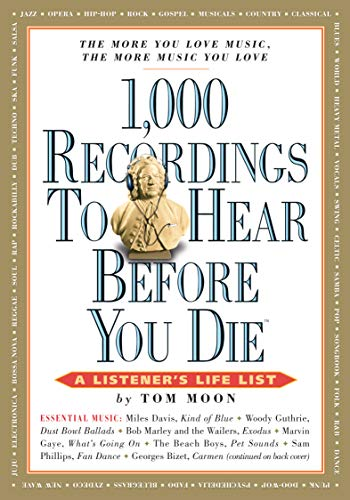 1,000 Recordings to Hear Before You Die: A Listener\'s Life List (1,000 Before You Die)