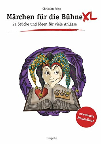 Märchen für die Bühne XL: 21 Stücke und Ideen und viele Anlässe