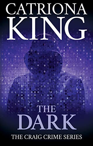 The Dark (The Craig Crime Series Book 24) by [Catriona King]
