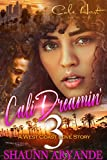 Cali Dreamin' 3: A West Coast Love Story: Finale