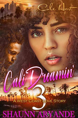 Cali Dreamin' 3: A West Coast Love Story: Finale