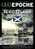 GEO Epoche (mit DVD) / GEO Epoche mit DVD 84/2017 - Schottland: DVD: Kampf um die Freiheit - Die...