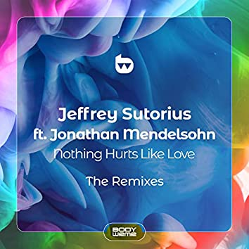 Nothing Hurts Like Love: The Remixes