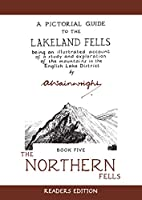 A Pictorial Guide To The Lakeland Fells: The Northern Fells (Wainwright Readers Edition)