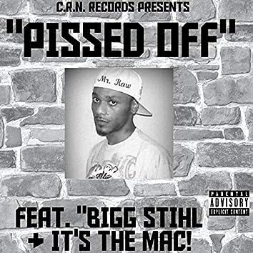 Pissed Off (feat. Bigg Stihl, ShoNuff & It's the Mac)