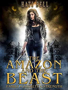 The Amazon and the Beast: A Shifter Romance (Mythos Book 1) by [Hati Bell]