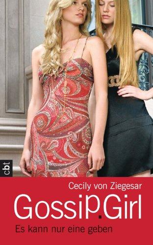 Gossip Girl - Es kann nur eine geben: Band 12 (Die Gossip Girl-Serie 14)