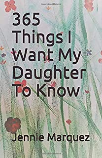 365 Things I Want My Daughter To Know