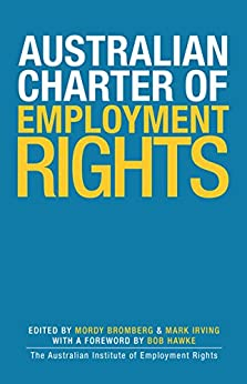 The Australian Charter of Employment Rights by [Mordy Bromberg, Mark Irving]